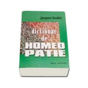 Dictionar de homeopatie - Jaques Boulet