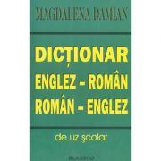 Dictionar englez-roman / roman-englez (de uz scolar) - Magdalena Damian