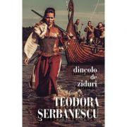 Dincolo de ziduri - Teodora Serbanescu