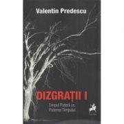 Dizgratii Vol. 1 - Valentin Predescu