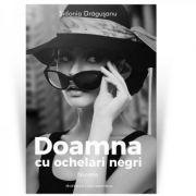 Doamna cu ochelari negri - Sidonia Dragusanu