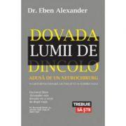 Dovada lumii de dincolo - Dr. Eben Alexander