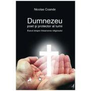 Dumnezeu, poet si protector al lumii - Nicolae Coande