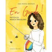 En garde. Fetita cu masca tricolora - Ana Maria Branza