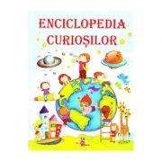 Enciclopedia curiosilor - Silvia Ursache