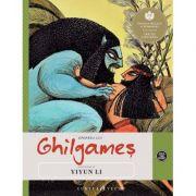 Epopeea lui Ghilgames. Repovestire - Yiyun Li
