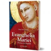Evanghelia Mariei. Maria din Magdala - Jean-Yves Leloup