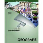 Geografie. Caietul elevului pentru clasa a VI-a - Octavian Mandrut