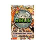Detectiv in Biblie. In cautarea primilor crestini - Vanessa Carroll