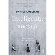 Inteligenta sociala. Noua stiinta a relatiilor umane. Editia a II-a, revizuita - Daniel Goleman