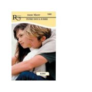 Intre doua iubiri (colectia romantic - carti de dragoste) - Anne Shorr