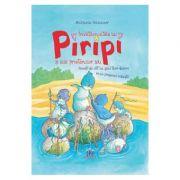 Invatamintele lui Piripi si ale prietenilor sai - Michaela Hanauer