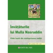 Invataturile lui Mulla Nasruddin - Pilde hazlii din intelepciunea sufita - Florin Zamfir