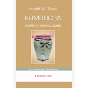 Kombucha. Ciuperca miraculoasa - Harald Tietze