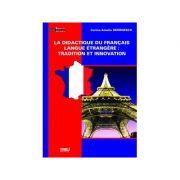 La didactique du francais langue etrangere: tradition et innovation - Corina Amelia Georgescu