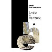 Lectia de anatomie - Emil Hurezeanu