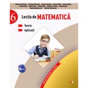 Lectia de matematica. Teorie. Aplicatii. Clasa a VI-a - Adriana Romanov, Cristian Romanov, Daniel Tocoian, Flavius Milas
