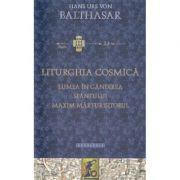 Liturghia Cosmica - Hans Urs von Balthasar