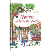 Mama se teme de scoala - Sandra Nelson