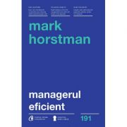 Managerul eficient - Mark Horstman