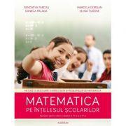 Matematica pe intelesul scolarilor – aplicatii pentru elevii claselor III si IV