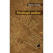 Meditatii andine - Florina Nicolae