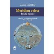 Meridian celest si alte poeme - Marco Lucchesi
