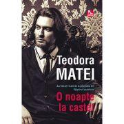 O noapte la castel - Teodora Matei
