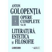 Opere complete (vol. III) Literatura, estetica si filosofie