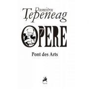 Opere 7. Pont des Arts - Dumitru Tepeneag