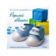 Papuceii albastri. Primul an din viata baietelului meu