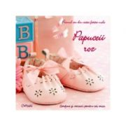 Papuceii roz. Primul an din viata fetitei mele