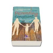 Parenting constient. Ghid holistic pentru cresterea unor copii sanatosi si fericiti de Gabriel Cousens (2 volume)