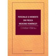 Personaje si momente din fresca medicinei romanesti - Cristian Barsu