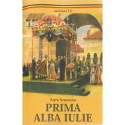 Prima Alba Iulie - Petru Nemoianu