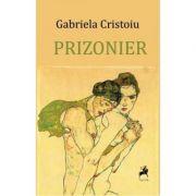 Prizonier - Gabriela Cristoiu