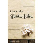 Scrisori catre Sfanta Lidia - Melinda Johnson