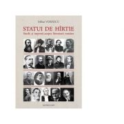 Statui de hirtie. Studii si impresii asupra literaturii romane - Mihai Vornicu