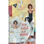 Stiu totul despre mame - Nathalie Delebarre