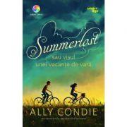 Summerlost sau visul unei vacante de vara - Ally Condie