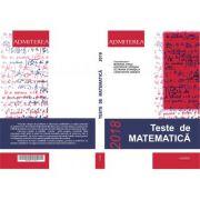 Teste de Matematica, enunturi si solutii 2018 pentru admiterea la Universitatea Politehnica Bucuresti