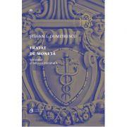 Tratat de moneta. Editia a III-a. Schimbul si tehnica monetara - Stefan I. Dumitrescu