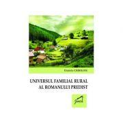 Universul familial rural al romanului predist - Daniela Chiriloiu