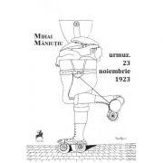 Urmuz. 23 noiembrie 1923 - Mihai Maniutiu