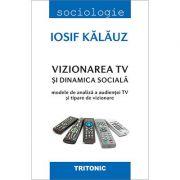 Vizionarea TV si dinamica sociala - Iosif Kalauz