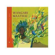 Wangari Maathai, femeia care a plantat milioane de copaci - Aurelia Fronty, Franck Prevot