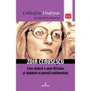 Zoia Ceausescu, fata atipica a unui Dictator si ciudatele ei povesti sentimentale - Dan-Silviu Boerescu
