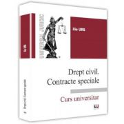 Drept civil. Contracte speciale. Curs universitar - Ilie Urs