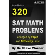 320 SAT Math Problems Arranged by Topic and Difficulty Level, 2nd Edition. For the Revised SAT March 2016 and Beyond