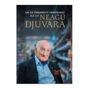 444 de fragmente memorabile - Neagu Djuvara